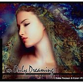 I'm Only Dreaming by Peter Pearson