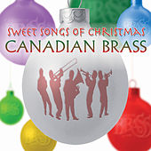 Sweet Songs of Christmas by Canadian Brass