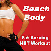 Beach Body Fat Burning Hiit Workout (The Best Music for Aerobics, Pumpin' Cardio Power, Plyo, Exercise, Steps, Barré, Curves, Sculpting, Abs, Butt, Lean, Twerk, Slim Down Fitness Workout) by Various Artists