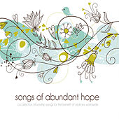 Songs of Abundant Hope, Vol. 1 by Various Artists