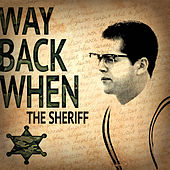 Way Back When by Sheriff
