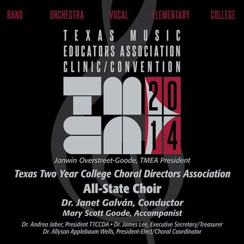 2014 Texas Music Educators Association (TMEA): Texas Two Year College Choral Directors Association All-State Choir by Texas Two Year College All State Choir