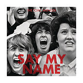 Say My Name by The Toxic Avenger