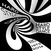 HardStyle Dance Top 100 Hits 2014 by Various Artists