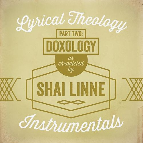 Lyrical Theology, Pt. 2: Doxology Instrumentals by Shai Linne