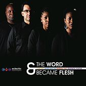 And the Word Became Flesh by Various Artists