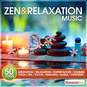 Zen & Relaxation Music (50 Titres Pour Méditation, Relaxation, Sophrologie, Sommeil, Yoga, Spa, Taï-Chi, Feng-Shui, Sauna, Anti-Stress) by Various Artists