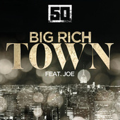 Big Rich Town by 50 Cent