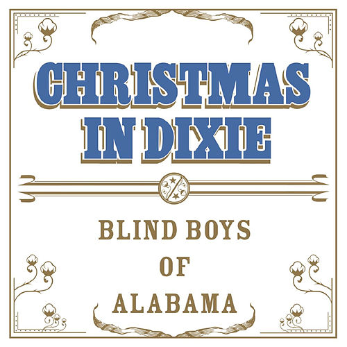Christmas in Dixie by The Blind Boys Of Alabama
