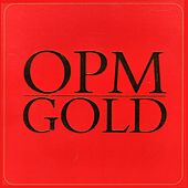 OPM Gold by Various Artists