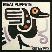 Out My Way by Meat Puppets
