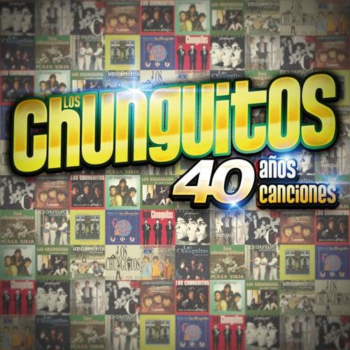 40 Años - 40 Canciones by Los Chunguitos
