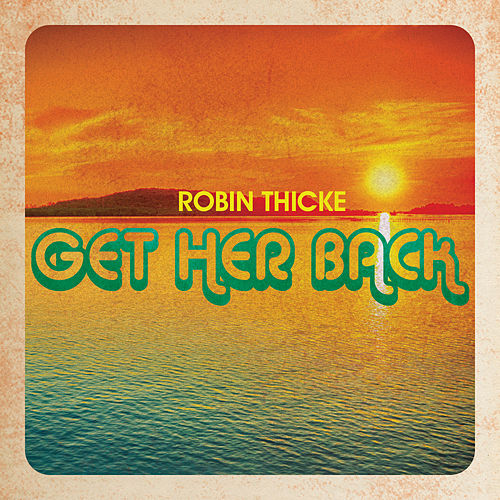 Get Her Back by Robin Thicke