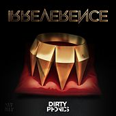 Irreverence [Special Edition] by Dirtyphonics
