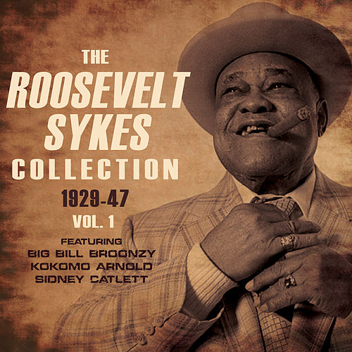 The Roosevelt Sykes Collection 1929-47, Vol. 1 by Roosevelt Sykes