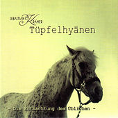 Tüpfelhyänen - Die Entmachtung des Üblichen by Sebastian Krämer