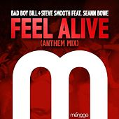 Feel Alive (Anthem Mix) [feat. Seann Bowe] by Bad Boy Bill