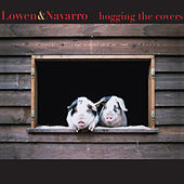Hogging the Covers by Lowen & Navarro