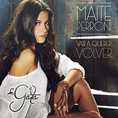 Vas a querer volver - Single by Maite Perroni