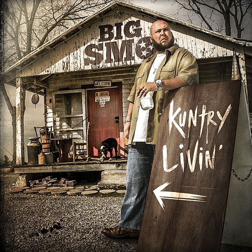 Kuntry Livin' by Big Smo