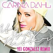 It Gets Better (Yei Gonzalez Remix) by Carina Dahl