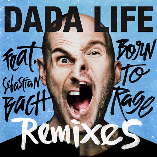 Born To Rage by Dada Life