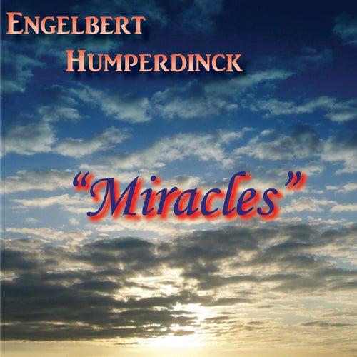 Miracles by Engelbert Humperdinck
