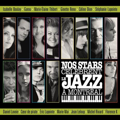 Nos stars célèbrent le Jazz à Montréal by Various Artists