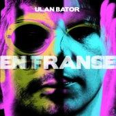En France / En transe by Ulan Bator