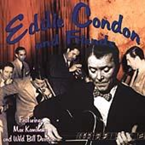 Eddie Condon & Friends by Various Artists