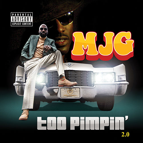 Too Pimpin' 2.0 by MJG