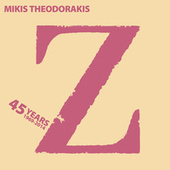 45 Years (1969 - 2014) Z by Mikis Theodorakis (Μίκης Θεοδωράκης)