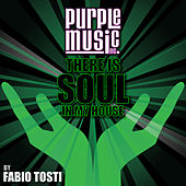 There Is Soul in My House - Fabio Tosti by Various Artists