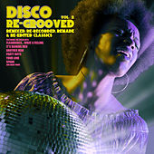 Disco Re-Grooved Vol. 2 (Remixed, Re-Recorded, Remade & Re-Edited Classics) by Various Artists