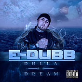 Dolla & A Dream by E-Dubb