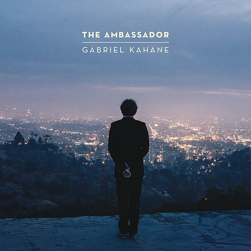 The Ambassador by Gabriel Kahane