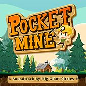 Pocket Mine (Soundtrack) by Big Giant Circles