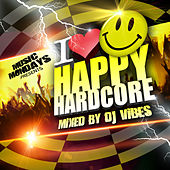I Love Happy Hardcore – Mixed by DJ Vibes by Various Artists