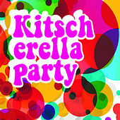 Kitscherella Party by Various Artists
