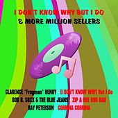 I Don't Know Why but I Do & More Million Sellers by Various Artists