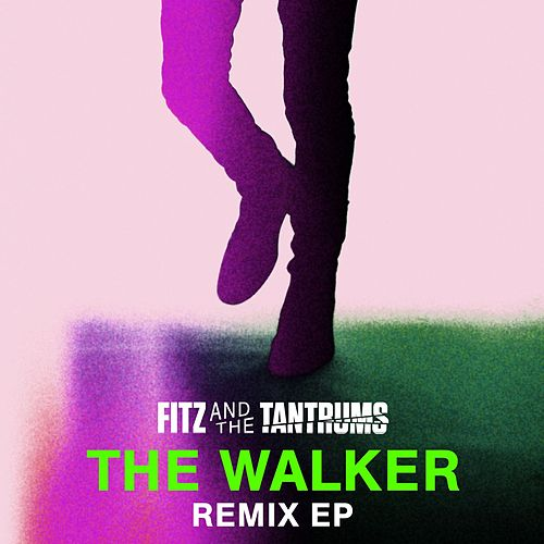 The Walker Remix EP by Fitz and the Tantrums