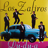 Du-du-a by Los Zafiros