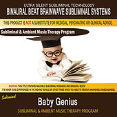 Baby Genius - Subliminal and Ambient Music Therapy by Binaural Beat Brainwave Subliminal Systems