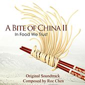 A Bite of China 2: In Food We Trust (Original Soundtrack) by Roc Chen