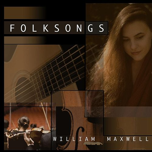 Folk Songs by William Maxwell
