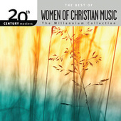 20th Century Masters - The Millennium Collection: The Best Of Women Of Christian Music by Various Artists
