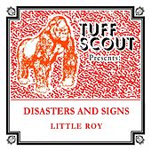 Disaster and Signs by Little Roy