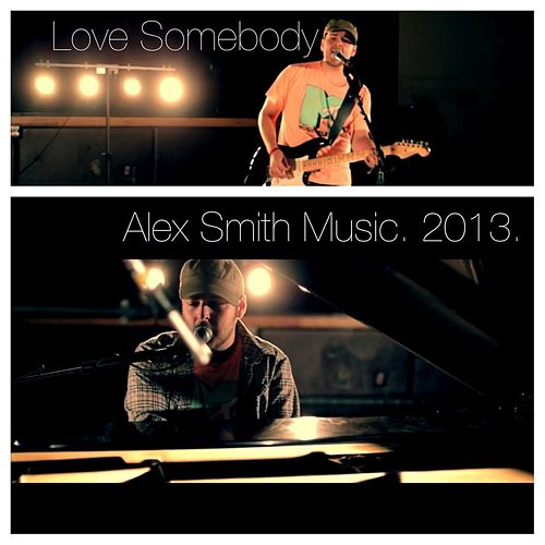 Love Somebody by Alex Smith