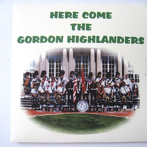 Here Come the Gordon Highlanders by Gordon Highlanders