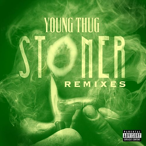 Stoner Remixes by Young Thug
